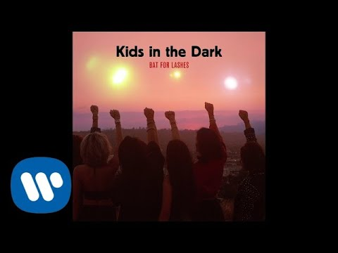 Bat For Lashes - Kids in the Dark (Official Audio) Mp3