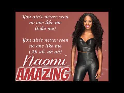 Naomi WWE Theme - Amazing (lyrics)