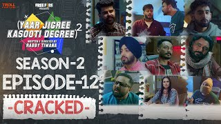 Yaar Jigree Kasooti Degree Season 2 | Episode 12 - CRACKED | Latest Punjabi Web Series 2020