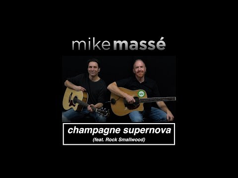Champagne Supernova acoustic Oasis   Mike Masse feat Rock Smallwood