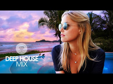 Deep House Mix | Spring Summer 2018 (Best of Tropical Deep House Music - Chill Out Session)
