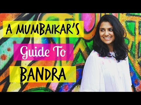 A Mumbaikar's Guide to Bandra | Exploring Bandra Like a Local