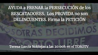 AYUDA a FRENAR la PERSECUCIÓN de los RESCATADORES Los PROVIDA no son DELINCUENTES. Firma la PETICIÓN