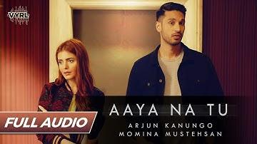 Aaya Na Tu - Full Audio - Arjun Kanungo, Momina Mustehsan | Romantic Song | VYRLOriginals