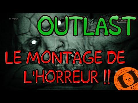 OUTLAST : LE MONTAGE DE L'HORREUR !!