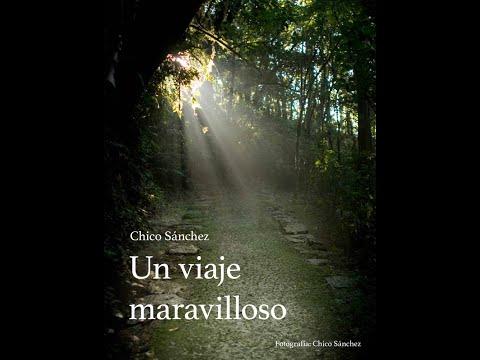 Un viaje maravilloso - Nuevo libro de Chico Sánchez