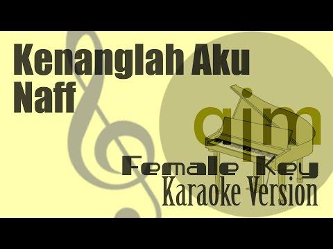 Naff - Kenanglah Aku (Female Key) Karaoke | Ayjeeme Karaoke