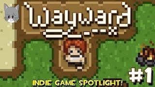 Wayward   Gameplay   Incredible Survival Game [Indie Spotlight]
