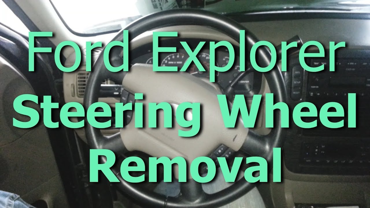hight resolution of how to remove ford explorer steering wheel