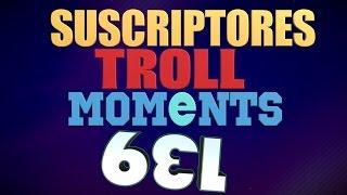 SEMANA 139   SUSCRIPTORES TROLL MOMENTS (League of Legends) STM 139