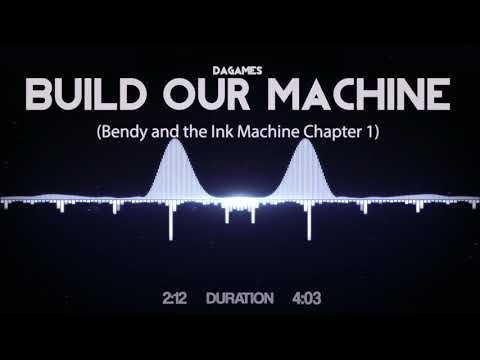Dagames - Build Our Machine (Bendy And The Ink Machine Chapter 1)