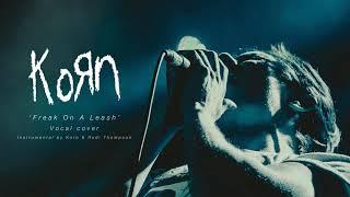 Freak On A Leash - Vocal Cover - Korn