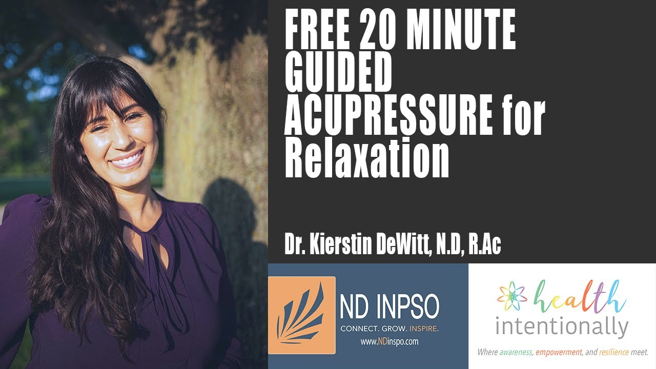 Physician Heal Thyself- Free 20 Minute Guided Acupressure