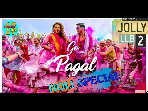 Holi Special Whatsapp Status Video   | GO PAGAL | Jolly LLB 2 | Akshay Kumar ,Huma Qureshi |