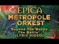 EPICA vs Metropole Orkest: Beyond The Matrix - The Battle (OFFICIAL LYRIC VIDEO)