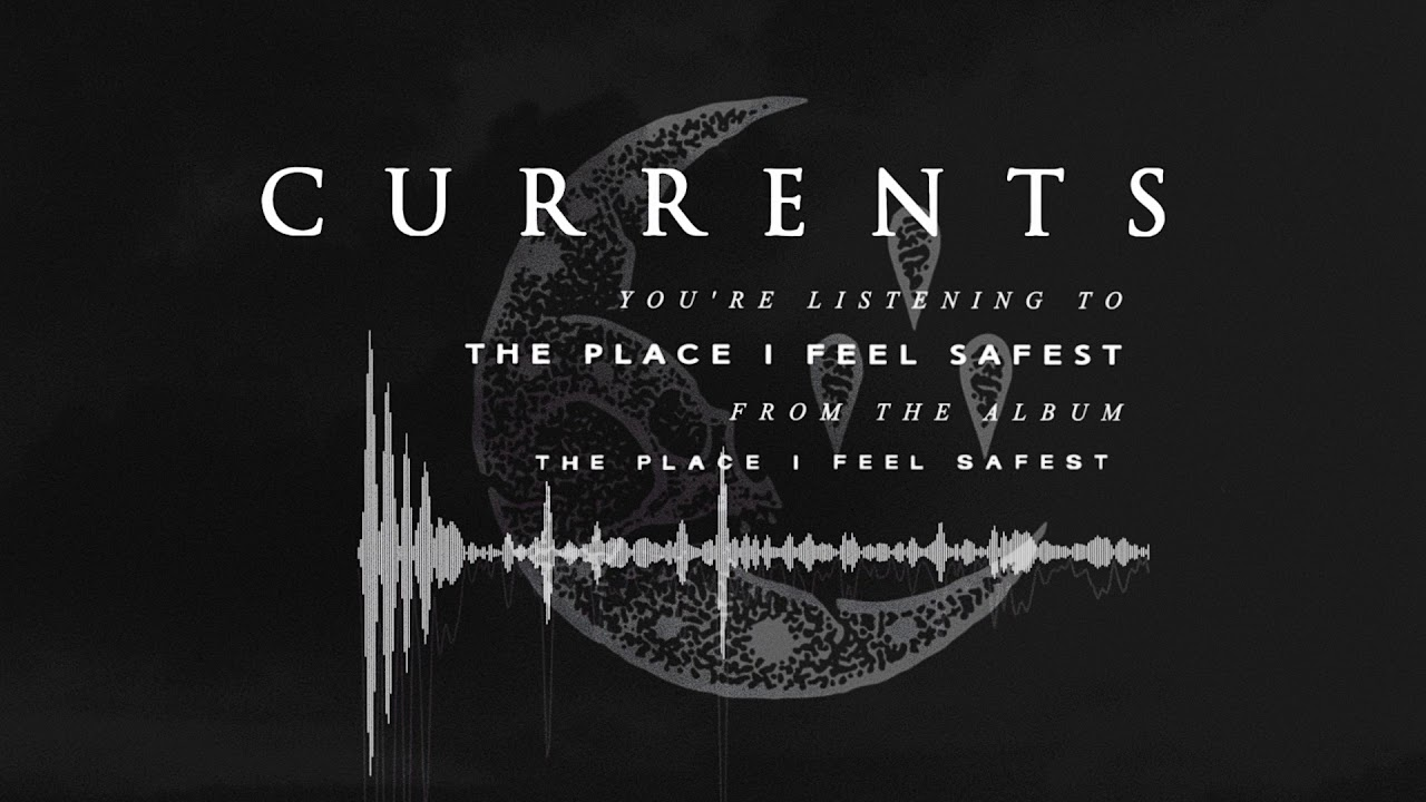 Currents The Place I Feel Safest Official Audio Youtube