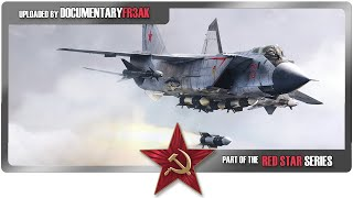 Wings of the Red Star  MiG25 Foxbat & MiG31 Foxhound