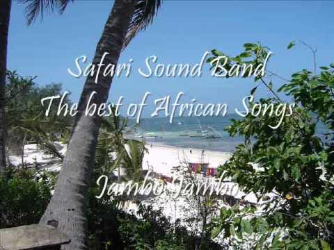 Jambo Jambo Bwana Hakuna Matata - Safari Sound Band