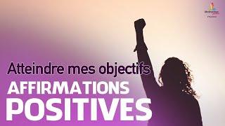 Affirmations positives pour ATTEINDRE SES OBJECTIFS   Motivation Online