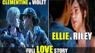Clementine & Violet OR Ellie & Riley Complete Love Story - TWD The Final Season OR TLOU Left Behind