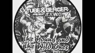 Tube_Berger - The Young and The Wild Ones