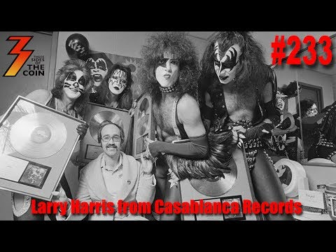 Ep. 233 Larry Harris Co-founder of Casablanca Records with Neil Bogart Joins Us!