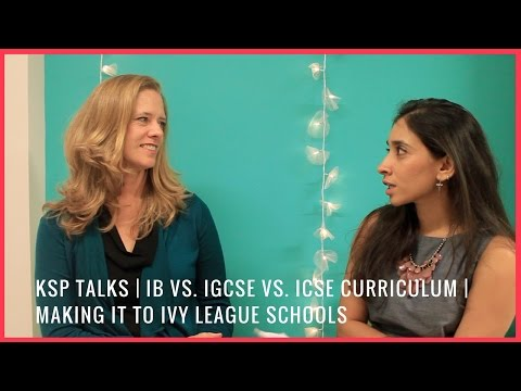 KSP Talks | IB vs. IGCSE vs. ICSE Curriculum | Making it to Ivy League Schools ( Ep. 1)