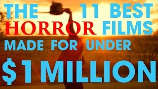 11 Best Horror Films Made For Under $1 Million