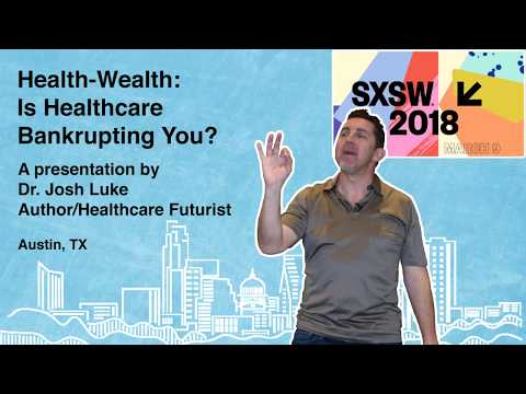 SXSW 2018 - Dr. Josh Luke on Health-Wealth