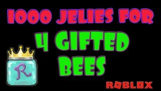 1000 ROYAL JELLY FOR 4 GIFTED BEES - Bee Swarm Simulator - ROBLOX