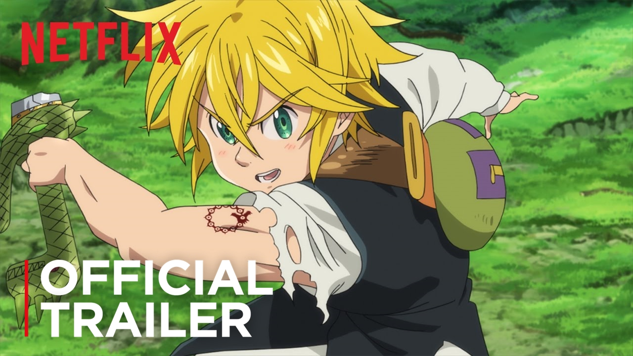 The seven deadly sins official trailer netflix youtube