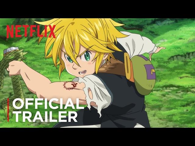 The Seven Deadly Sins | Official Trailer | Netflix
