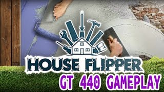 House Flipper Low Spec PC GT440 Gameplay