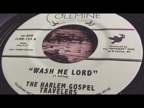 The Harlem Gospel Travelers - Wash Me, Lord - Gospel Soul 45