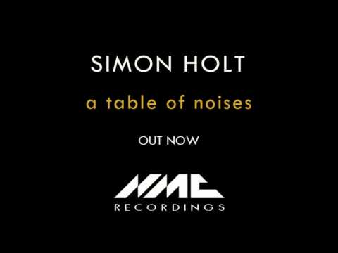 Simon Holt - a table of noises