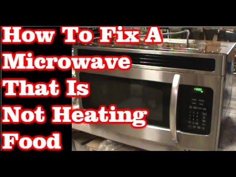 How To Fix A Microwave That Is Not Heating Food - YouTube