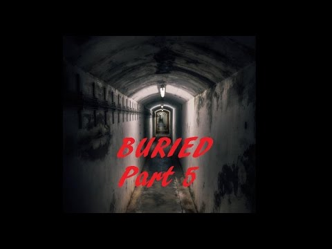 Buried An Interactive Story Let's Play Part 5
