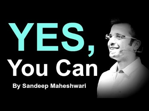 YES, YOU CAN - By Sandeep Maheshwari...