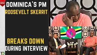 Dominica PM Roosevelt Skerrit CRIES OPENLY for his Country in Interview on MARIA