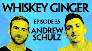 Whiskey Ginger - Andrew Schulz - #035