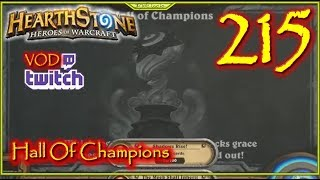 Hall Of Champions Hearthstone Twitch Vod Episode 215 #Hearthstone