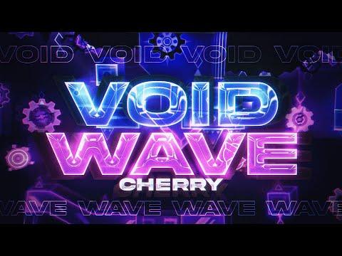 (EXTREME DEMON) VOID WAVE 100% VERIFIED [Updated] by CherryTeam | Geometry Dash