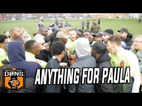 SE DONS: 'Anything For Paula' - Sunday League Football