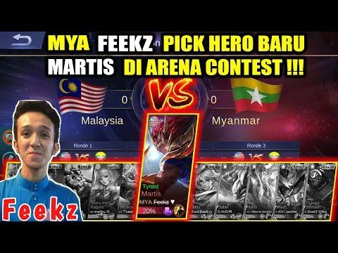 WOW !!! MYA Feekz Pick Hero Baru Martis di Arena Contest !!! MALAYSIA VS MYANMAR