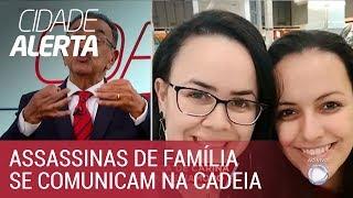 Em celas separadas, assassinas da família Gonçalves gritam juras de amor dentro de carceragem