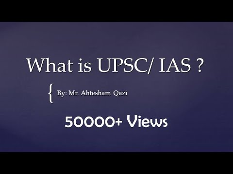 What is UPSC and IAS?
