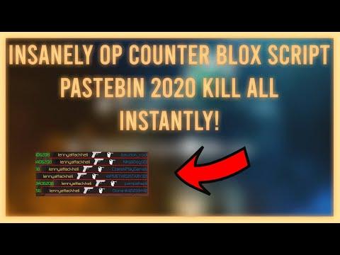 Op Counter Blox Script Pastebin 2020 Kill All Instantly Youtube