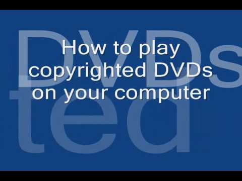 How to play copyrighted DVDs on your computer for free