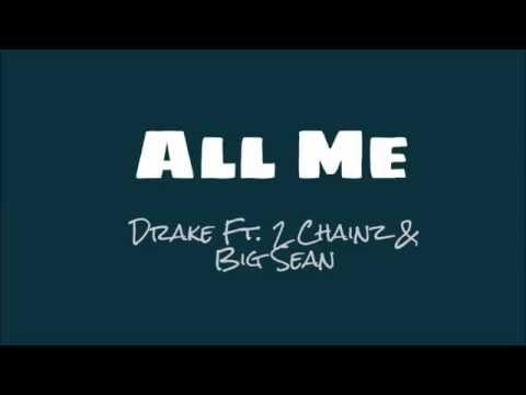 Drake - All Me ft. 2 Chainz & Big Sean (Lyrics)