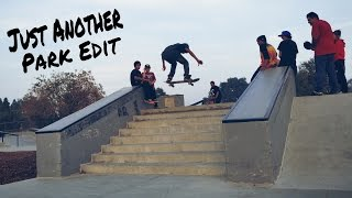 Just Another Park Edit - Porterville Skatepark